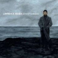 Lawrence Arabia | Chant Darling