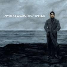 Lawrence Arabia | Chant Darling